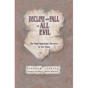 Decline and Fall of All Evil: The Most Important Discovery of Our Times