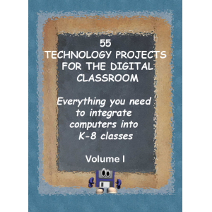 55 Technology Projects for the Digital Classroom