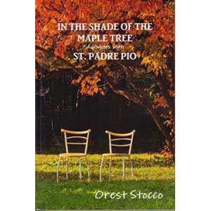 In the Shade of the Maple Tree (Dialogues with St. Padre Pio Book 1)
