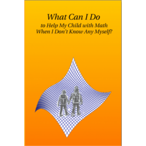 What Can I Do to Help My Child with Math When I Don't Any Myself?