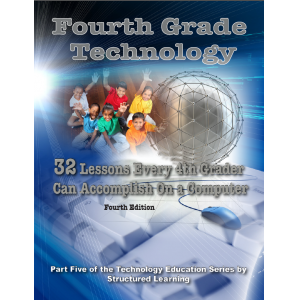 Fourth Grade Technology: 32 Lessons Every Fourth Grade Can Accomplish