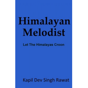 HImalayan Melodist: Let The Himalayas Croon