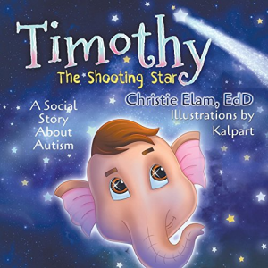 Timothy, the Shooting Star: A Social Story about Autism