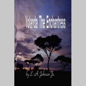 Yolanda The Enchantress (Volume 1)