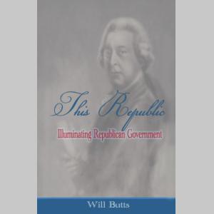 This Republic: Illuminating Republican Government