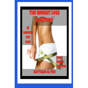 The Weight Loss Solution :: 53 Lessons for loss Your Weight Forever