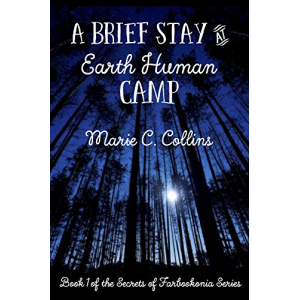 A Brief Stay at Earth Human Camp: Book 1 of the Secrets of Farbookonia Series