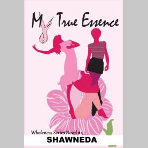 My True Essence  (Wholeness Series Book 4)
