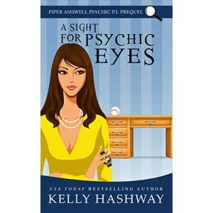A Sight for Psychic Eyes (Piper Ashwell Psychic P.I.)