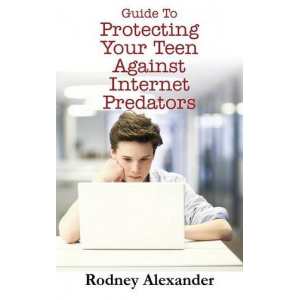 Guide to Protecting Your Teen Against Internet Predators