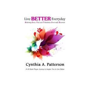 Live Better Everyday: A 4-Week Prayer Journey to Inspire You to Live Better Everyday
