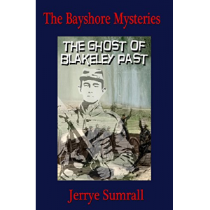 The Bayshore Mysteries:The Ghost of Blakeley Past (Book 5)