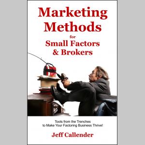 Marketing Methods for Small Factors & Brokers
