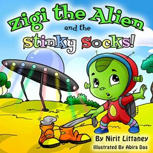 Children's book: Zigi the Alien and the Stinky Socks, Bedtime story for kids, Children book ages 3-6, Fantasy book for kids, Beginning readers, Beautiful picture book for kids, Alien story, Fantasy.