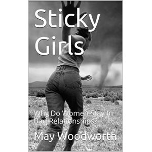 Sticky Girls: Why Do Women Stay In Bad Relationships?