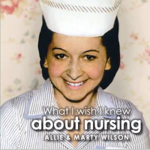What I Wish I Knew about Nursing