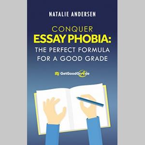 Conquer Essay Phobia: The Perfect Formula for a Good Grade