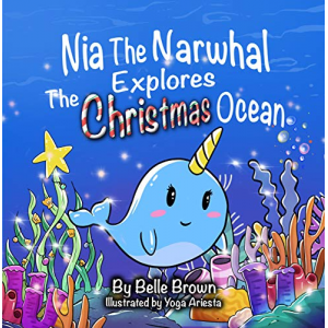 Nia The Narwhal Explores The Christmas Ocean