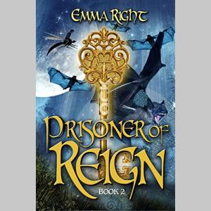 Prisoner of Reign: Young Adult/ Middle Grade Adventure Fantasy (Reign Fantasy, Book 2) (Reign Adventure Fantasy Series)