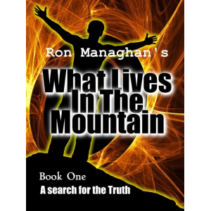 What Lives In The Mountain: A search for the Truth