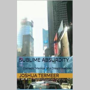 Sublime Absurdity: Comedic Memoir of a Dream Arsonist