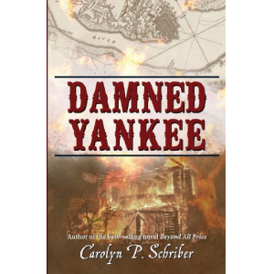 Damned Yankee: The Story of a Marriage (The Civil War in South Carolina's Low Country) (Volume 5)
