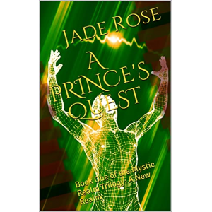 A Prince's Quest: Book One of the Mystic Realm Trilogy: A New Realm