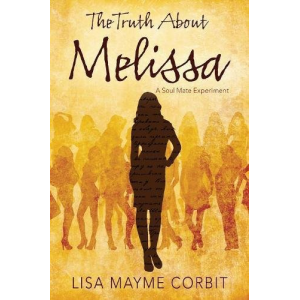 The Truth About Melissa: A Soul Mate Experiment