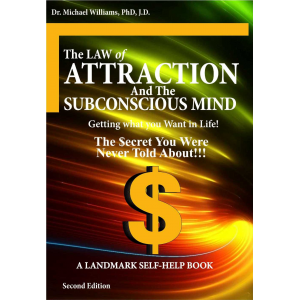 """The """"Law of Attraction"""" and The """"Subconscious Mind"""""""