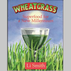 Wheatgrass: Superfood for a New Millennium