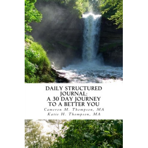 Daily Structured Journal: A 30 day journey to a better you