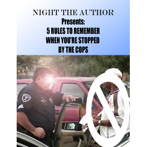 5 Rules to remember when you're stopped by the Cops