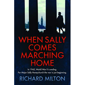 When Sally comes marching home (Sally Honeychurch Book 1)
