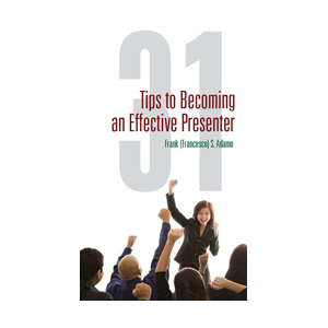 31 Tips to Becoming an Effective Presenter