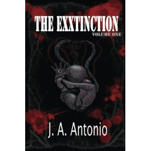 The EXXtinction: The Only Hope for Man is a Woman (Volume 1)