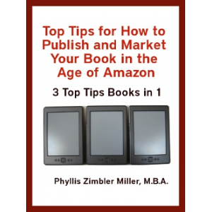 Top Tips for How to Publish and Market Your Book in the Age of Kindle: 3 Top Tips Books in 1