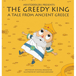 Aristoddlers Presents: The Greedy King, A Tale of Ancient Greece