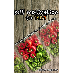 Self-Motivation To Diet: 10 Ways To Self-Motivate Towards Dieting