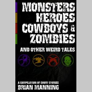 Monsters Heroes Cowboys & Zombies