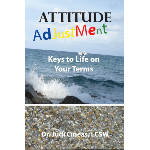 Attitude Adjustment: Keys to Life on Your Terms