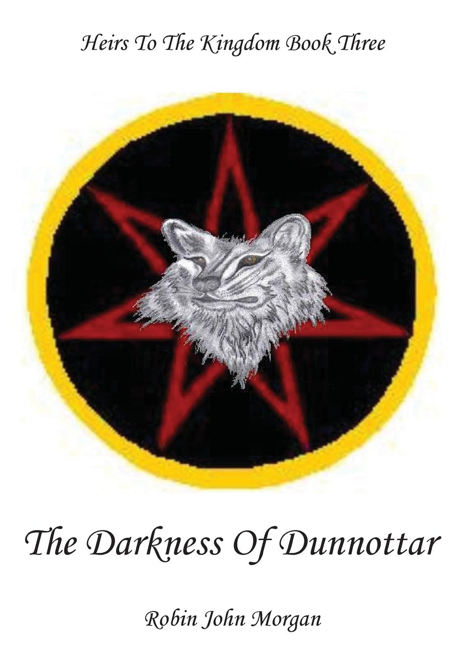 Heirs to the Kingdom Book Three: The Darkness of Dunnottar