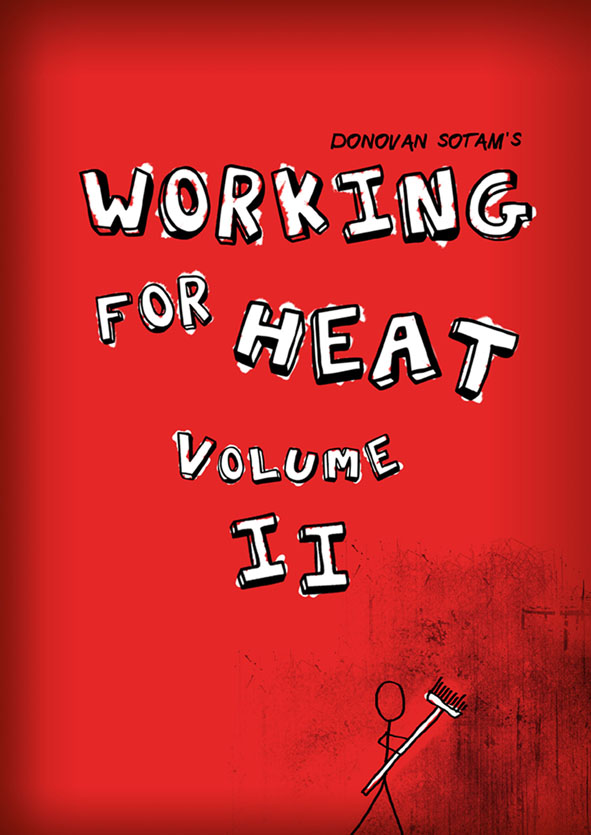 Working for Heat - Volume II