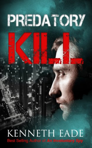 Predatory Kill: A Legal Thriller (Mystery, Thriller and Suspense best sellers, corruption, conspiracy, bank fraud, crime and murder thriller): Can Too Big to Fail Get Away with Murder?
