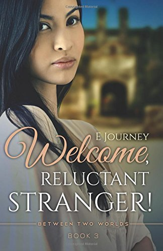 Welcome, Reluctant Stranger! (Between Two Worlds) (Volume 3)