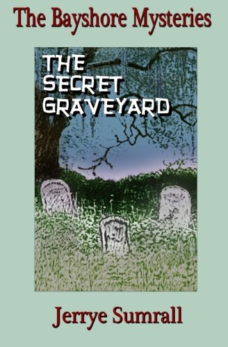 The Bayshore Mysteries: Book Two:The Secret Graveyard