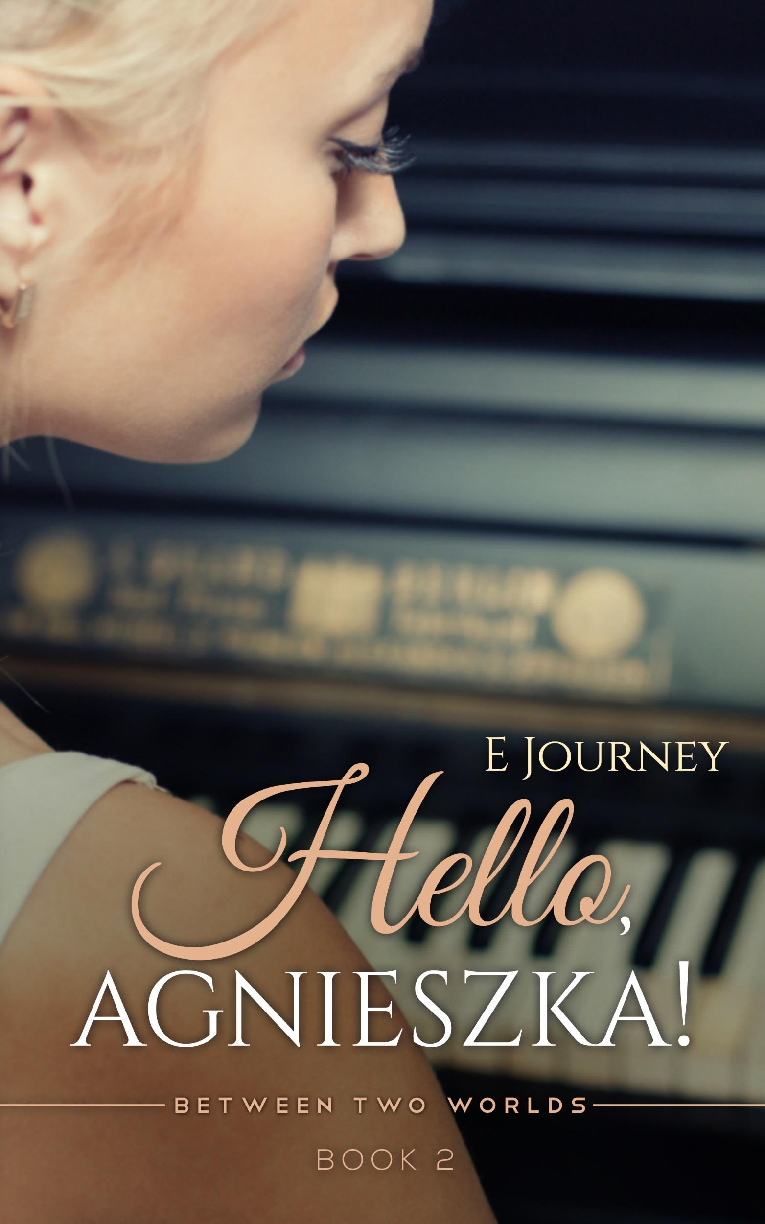 Hello, Agnieszka! (Between Two Worlds Book 2)