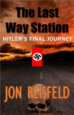 The Last Way Station: Hitler's Final Journey