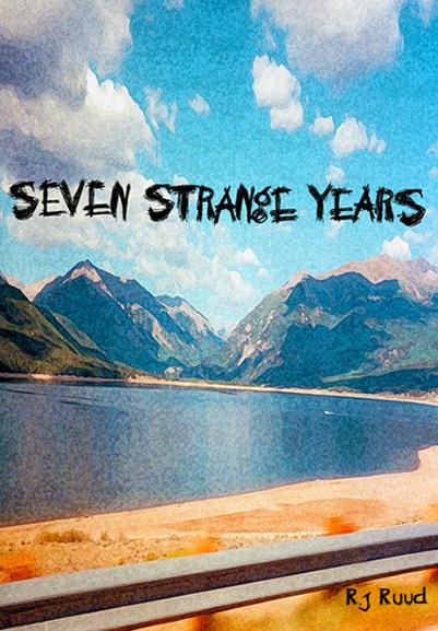 Seven Strange Years: Real Letters - Strange Stories