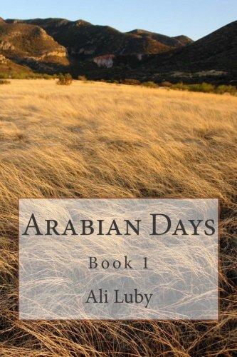 Arabian Days: Book 1: Volume 1