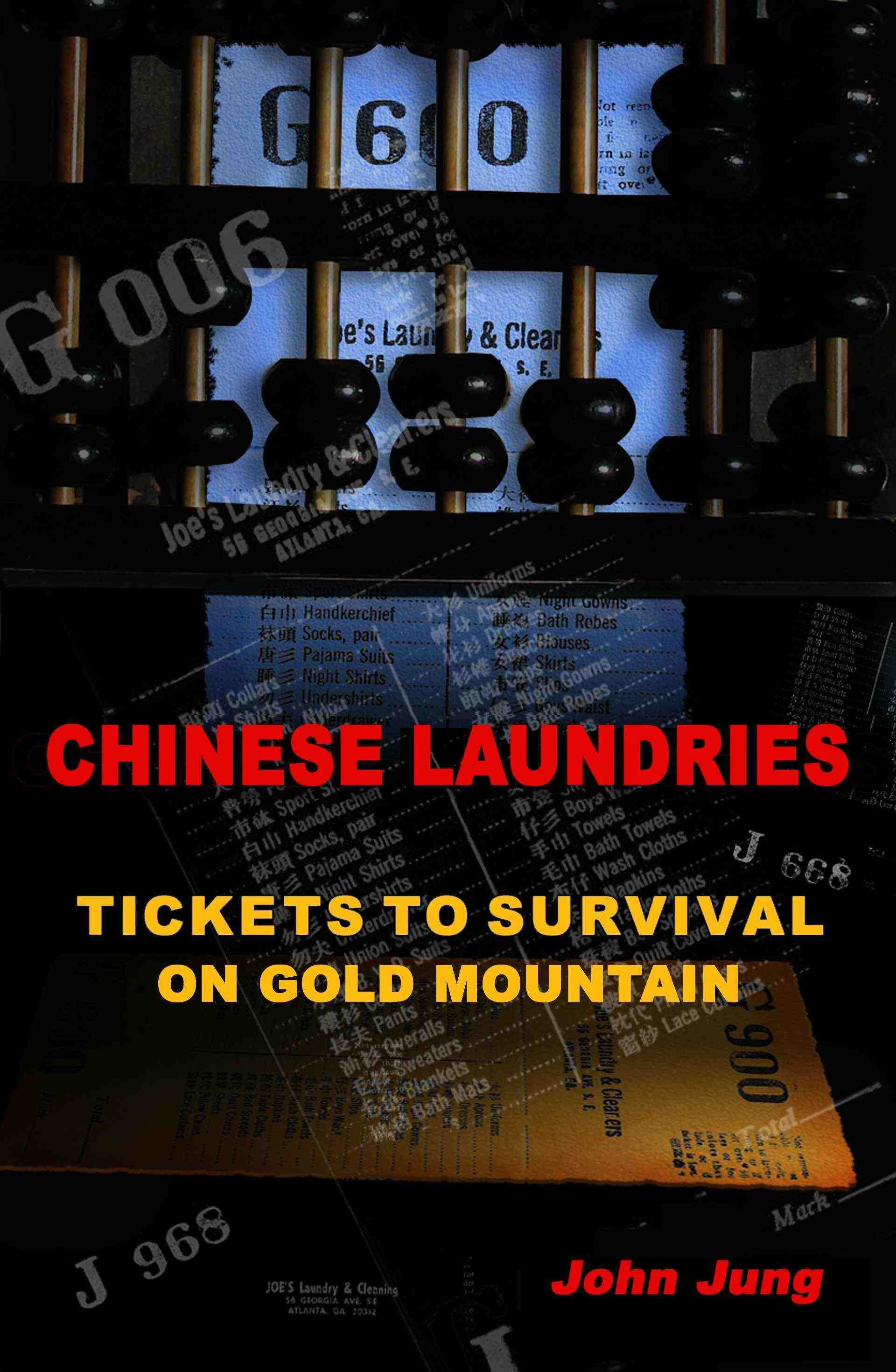 Chinese Laundries: Tickets to Survival on Gold Mountain